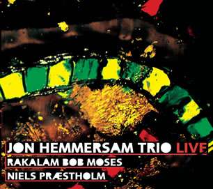 Trio Live - Jon Hemmersam, Rakalam Bob Moses, Niels Præstholm