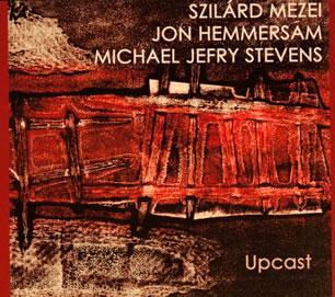Upcast - Szilárd Mezei, Jon Hemmersam, Michael Jefry Stevens